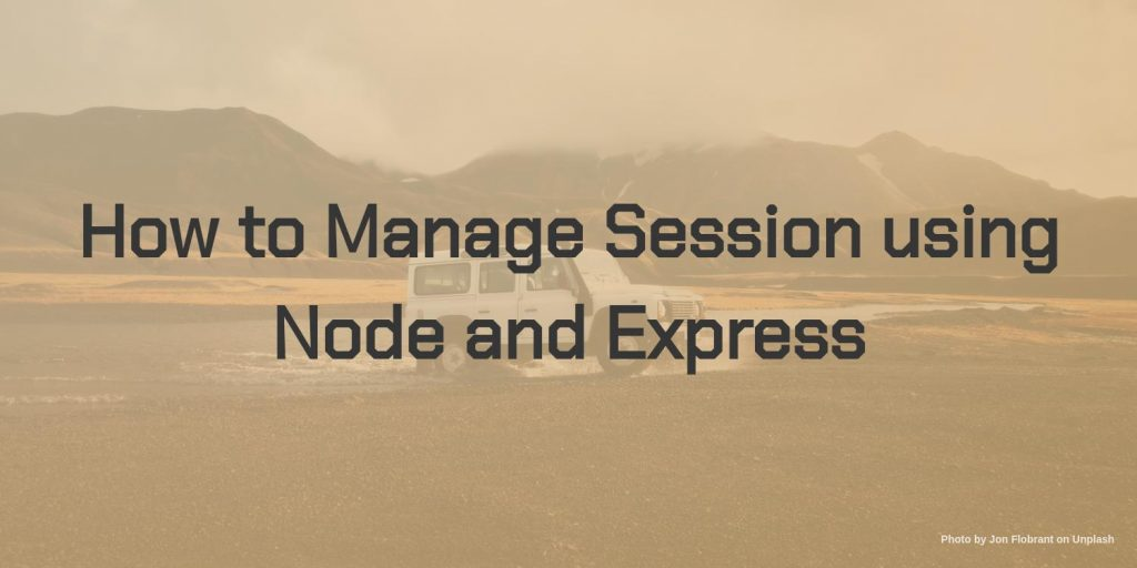 how to manage session using Node and express