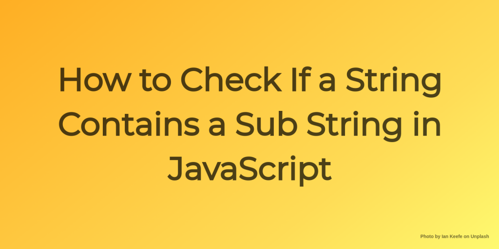how to check if a string contains a sub string in js