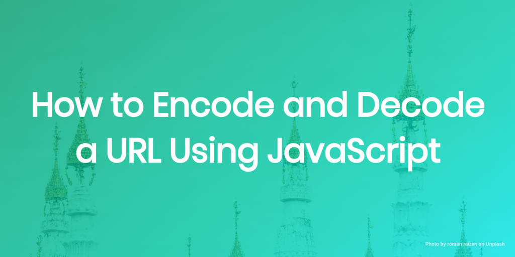 how to encode and decode a url using js
