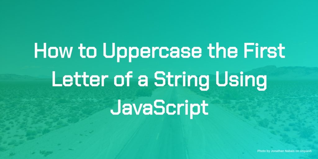 how to uppercase the first letter of a string using js
