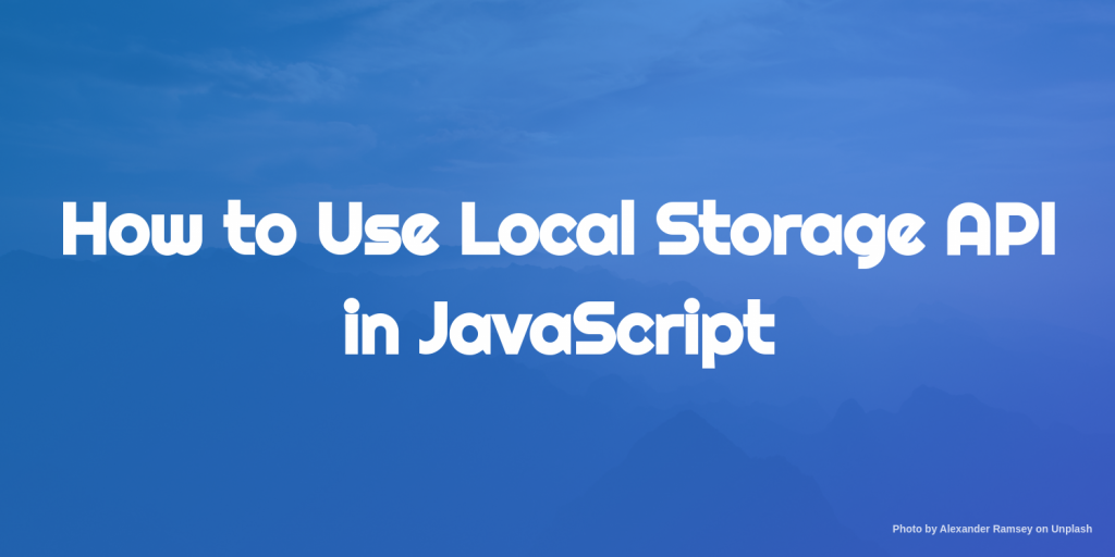 how to use local storage api in JavaScript