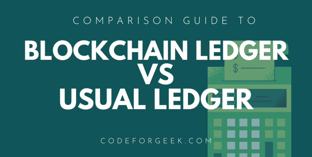 Blockchain Ledger Vs Usual Ledger Featured Image