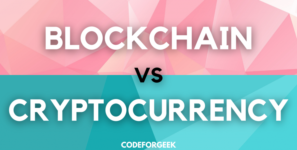 Blockchain Vs Cryptocurrency Featured Image