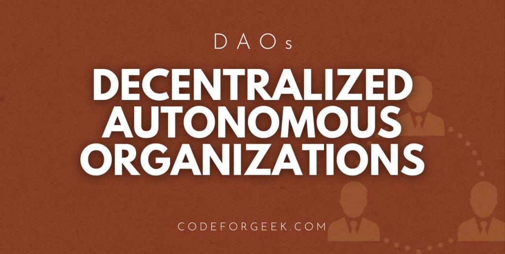 Decentralized Autonomous Organizations Featured Image