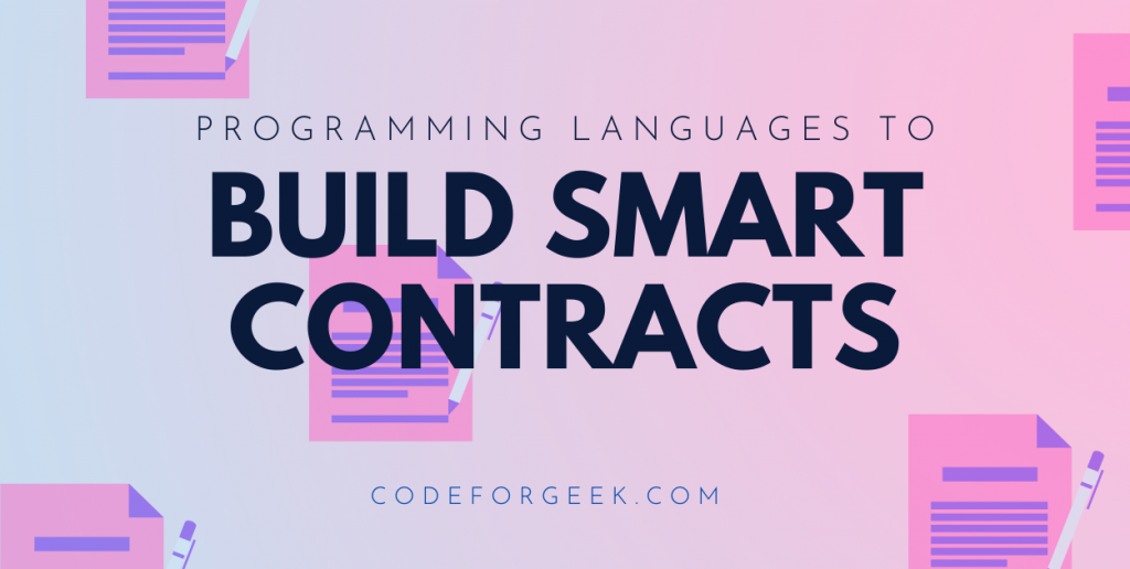 Programming Languages To Build Smart Contracts Featured Image