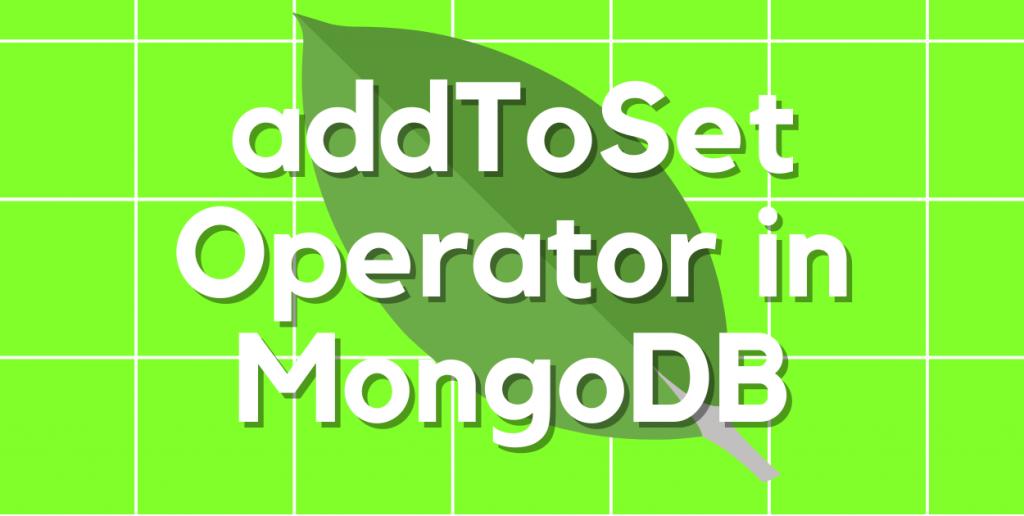 AddToSet Operator Featured Image