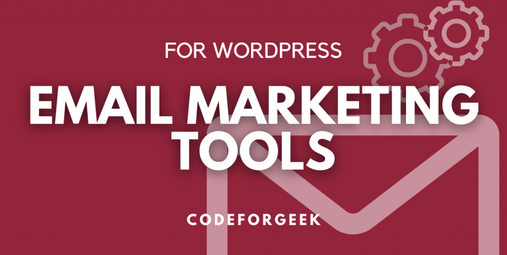Email Marketing Tools For WordPress Featured Image