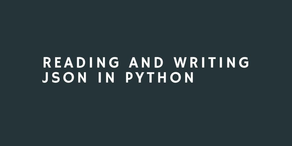 Reading and Writing JSON to a File in Python