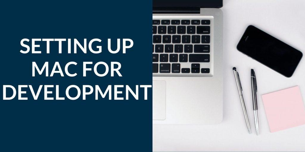 Setting up Mac for Development