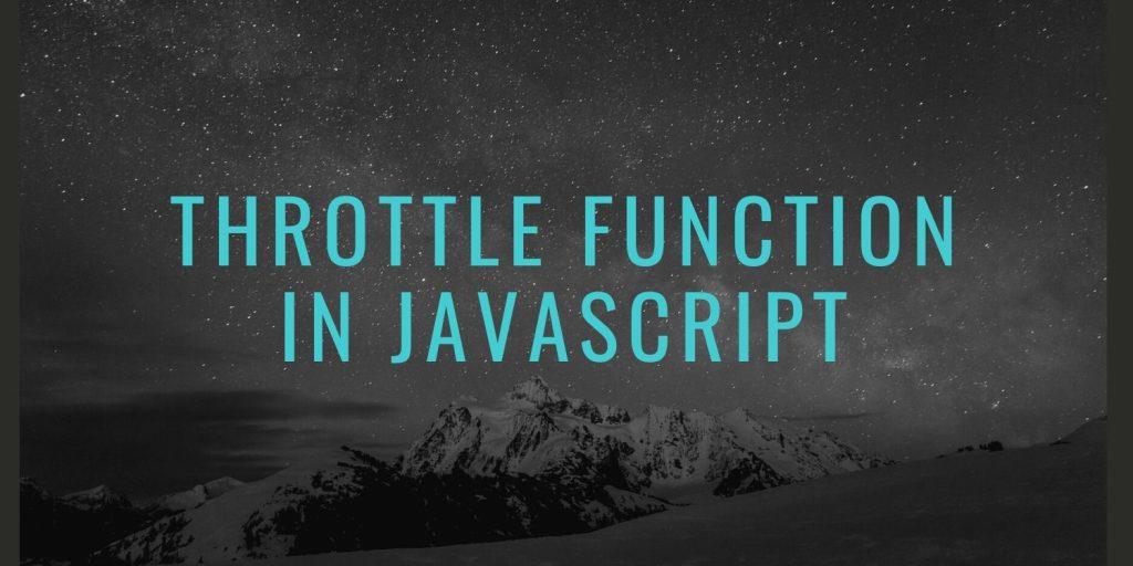 Throttle Function in JavaScript