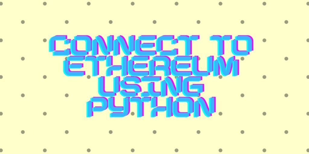 connect to ethereum using python