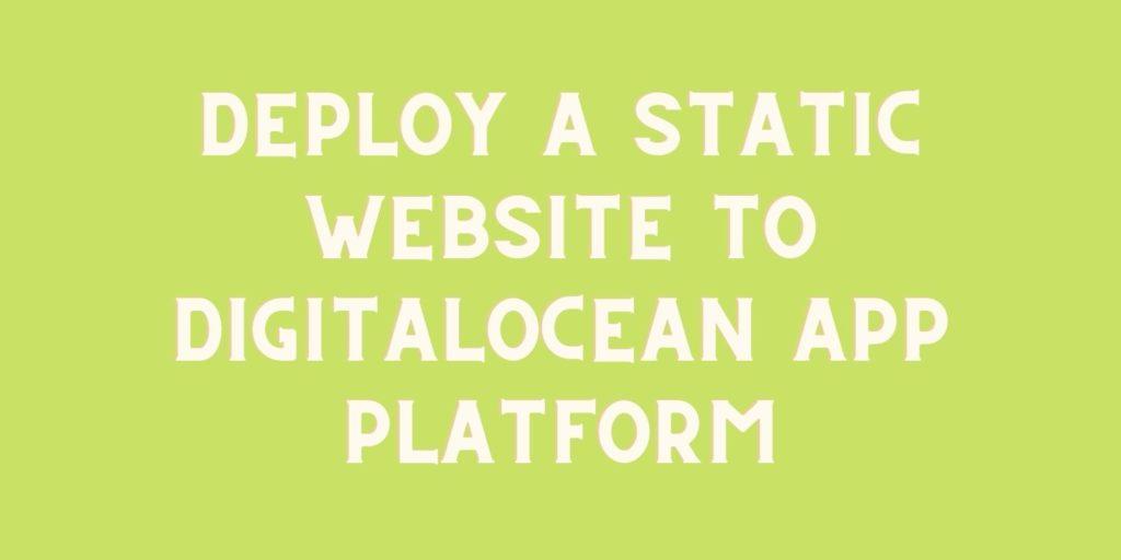 how to deploy static website to digitalocean app platform