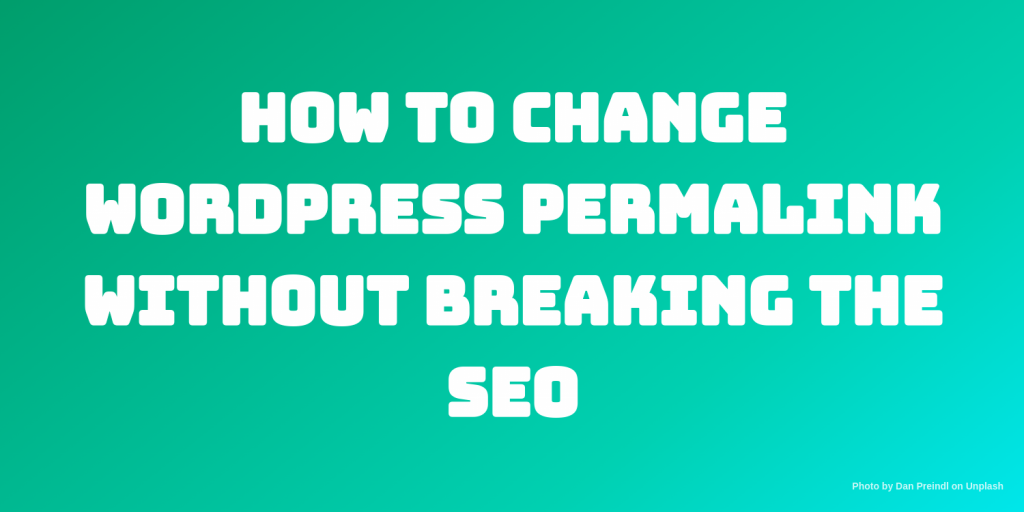 how to change wordpress permalink without breaking seo
